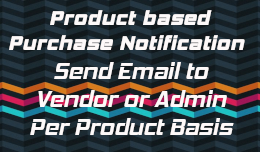 Product Purchased Email Alert to Vendor or admin